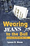 Wearing Jeans to the Ball, Lynese Biniek, 0979915600