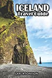 Best Iceland Guide Books - Iceland Travel Guide: True information for the step-by-step Review