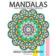 Mandala and Flower Doodle Design: An Adult coloring Book