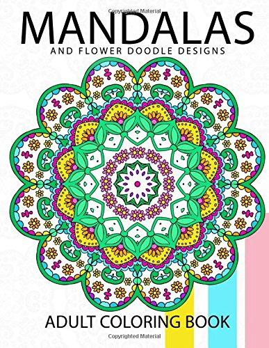 Download Mandala And Flower Doodle Design An Adult Coloring Book Pdf