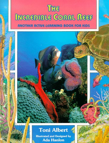 The Incredible Coral Reef: Another Active-Learning Book for Kids