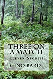 img - for Three On A Match: Eleven Stories book / textbook / text book