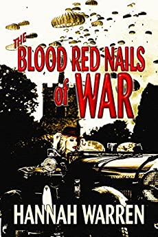 The Blood Red Nails of War: A Novella by [Warren, Hannah]