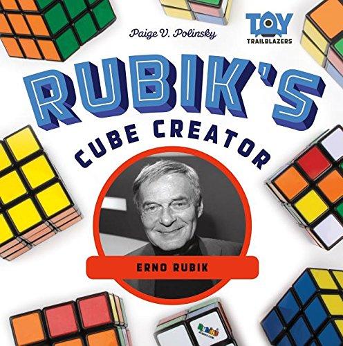 Rubik's Cube Creator: Erno Rubik (Toy Trailblazers)