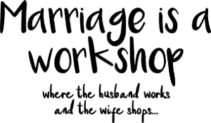"Vinyl Wall Art Decal - Marriage is A Workshop Where The Husband Works and The Wife Shops - 13.5"" x 23"" - Funny Couples Quote Home Bedroom Living Room Wall Decor - Witty Waterproof Decoration Sticker"