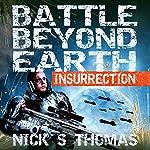 Insurrection: Battle Beyond Earth, Book 2 | Nick S. Thomas