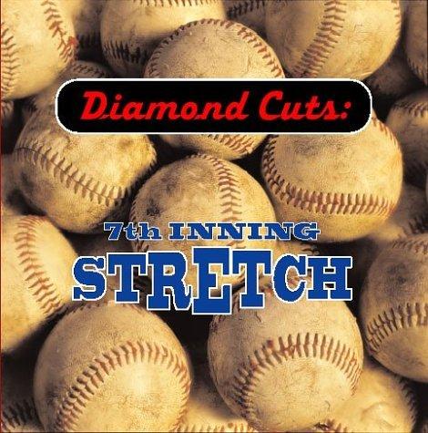 Diamond Cuts:  Seventh Inning Stretch