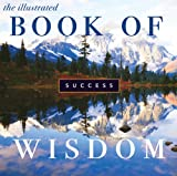 The Illustrated Book of Wisdom: Success, Leatherwood Press, 193331740X