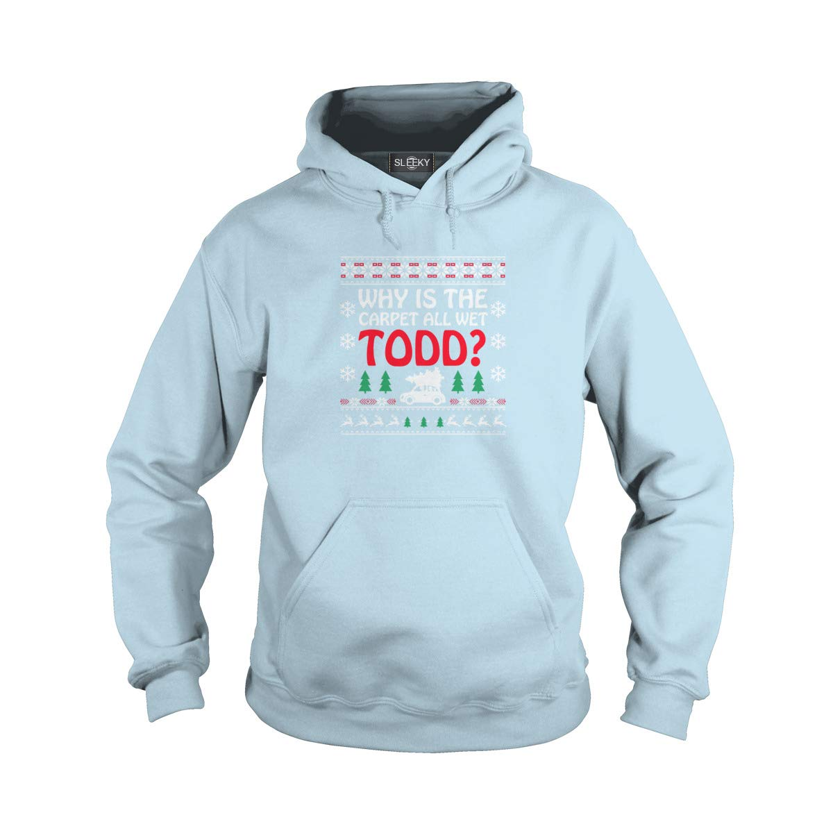Sleeky Why is The Carpet All Wet Todd Adult Hooded Sweatshirt