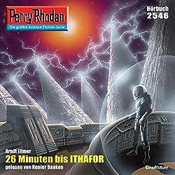 26 Minuten bis Ithafor (Perry Rhodan 2546)