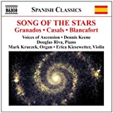 : Song Of The Stars: Granados; Casals; Blancafort