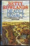 img - for Deadly Legacy (A Melissa Craig Mystery) by Betty Rowlands (1995-08-01) book / textbook / text book
