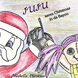 Juju Saves Christmas in Da Bayou, Michelle Hirstius, 0985920211