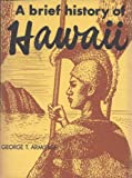 A Brief History of Hawaii, George T. Armitage, 0930492048