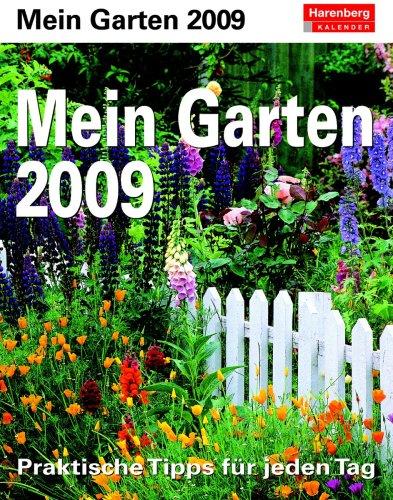 Harenberg Praxiskalender Mein Garten 2009: Praktische Tipps für jeden Tag