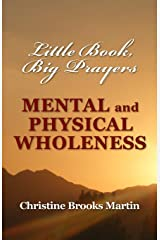 Little Book, Big Prayers: Mental and Physical Wholeness Paperback