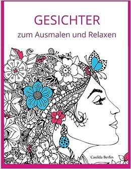 GESICHTER - zum Ausmalen und Relaxen: Malbuch für Erwachsene