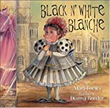 Black and White Blanche, Marj Toews, 1550051326