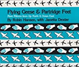 Flying Geese and Partridge Feet, Robin Hansen and Janetta Dexter, 0892722142