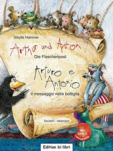 Arthur und Anton: Die Flaschenpost: Il messaggio nella bottiglia / Kinderbuch Deutsch-Italienisch mit Audio-CD