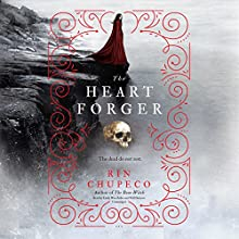 The Heart Forger: The Bone Witch, Book 2 Audiobook by Rin Chupeco Narrated by Emily Woo Zeller, Will Damron