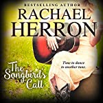 The Songbird's Call: The Songbirds of Darling Bay, Book 2 | Rachael Herron