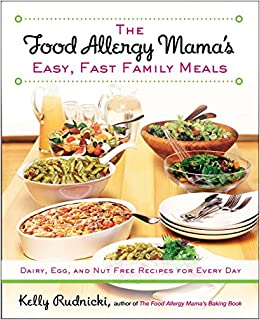 The food allergy mamas easy fast family meals dairy egg and nut the food allergy mamas easy fast family meals dairy egg and nut free recipes for every day kelly rudnicki 9781583335000 amazon books forumfinder Choice Image