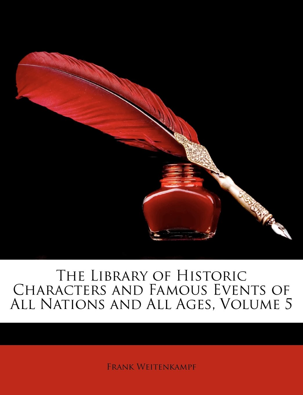 Download The Library of Historic Characters and Famous Events of All Nations and All Ages, Volume 5 pdf