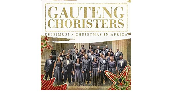 Khisimusi (christmas in africa) by gauteng choristers on amazon.