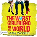 The Worst Girlfriend in the World Audiobook by Sarra Manning Narrated by Jane Collingwood
