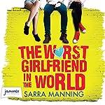 The Worst Girlfriend in the World | Sarra Manning