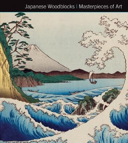 Japanese Woodblocks Masterpieces of Art (Japanese Block Prints)