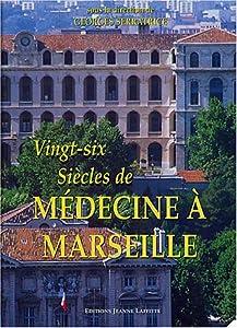 """Afficher """"Vingt-six siècles de médecine à Marseille"""""""