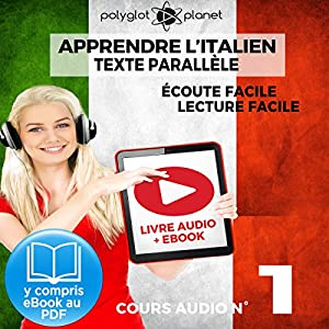 Apprendre l'Italien - Écoute Facile - Lecture Facile: Texte Parallèle Cours Audio, No. 1 [Learn Italian - Easy Listening - Easy Reader: Parallel Text Audio Course, No. 1] Audiobook