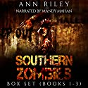 Southern Zombies Three Book Box Set: A Story of Survival, Southern Hospitality, and Southern Blood Audiobook by Ann Riley Narrated by Mandy Mahan
