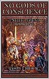 No Gods of Conscience (Unlife Legend Book 1)
