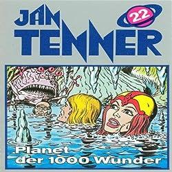 Planet der 1000 Wunder (Jan Tenner Classics 22)