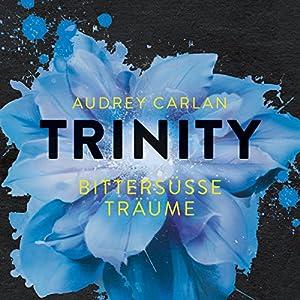Bittersüße Träume (Trinity 4) Hörbuch