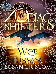 Wet Kisses: A Zodiac Shifters Paranormal Romance: Pisces (The Sectorium Book 5)
