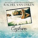 Capture Audiobook by Rachel Van Dyken Narrated by Brittany Pressley, Peter Coleman