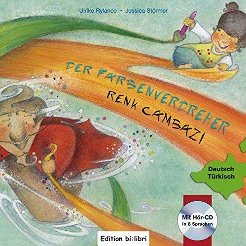 Der Farbenverdreher: RENK CAMBAZI / Kinderbuch Deutsch-Türkisch mit Audio-CD
