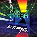 Run Program Audiobook by Scott Meyer Narrated by Angela Dawe