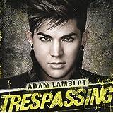 Trespassing (Deluxe Version) by Adam Lambert (2012-05-15)