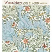 William Morris: Arts & Crafts Designs 2018 Wall Calendar