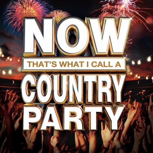 NOW That's What I Call A Country Party by Universal Music
