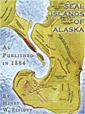 Seal Islands Of Alaska, Henry W. Elliott, 1582180482