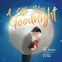 A Little Kiss Goodnight: A beautiful bed time story in rhyme, celebrating the love between parent and child. A great…
