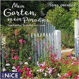 Mein Garten Mein Paradies Geschichten Gedichte Und Lieder