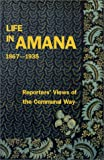 img - for Life in Amana: Reporters' Views of the Communal Way, 1867-1935 book / textbook / text book