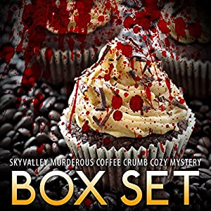 Skyvalley Murderous Coffee Crumb Cozy Mystery Box Set: Sky Valley Cozy, Book 1-4 Audiobook